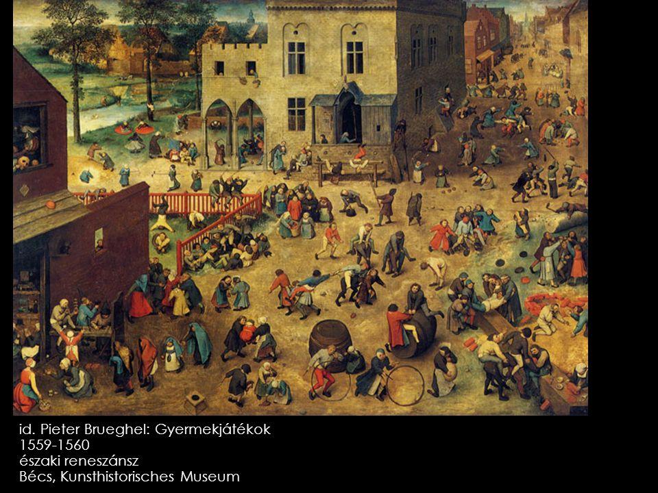 id. Pieter Brueghel: Gyermekjátékok