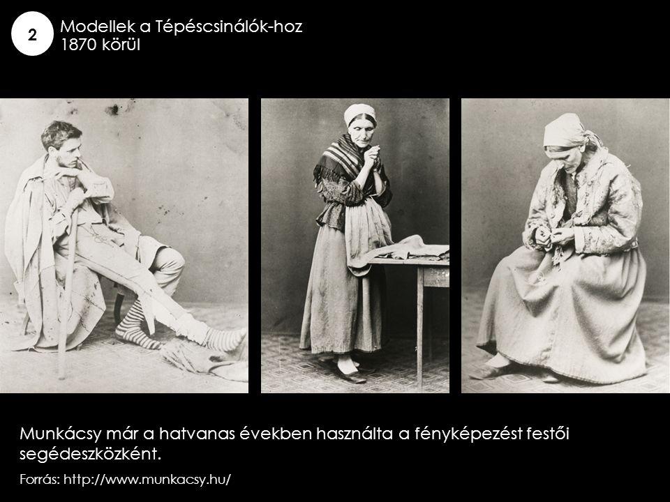 Modellek a Tépéscsinálók-hoz 1870 körül