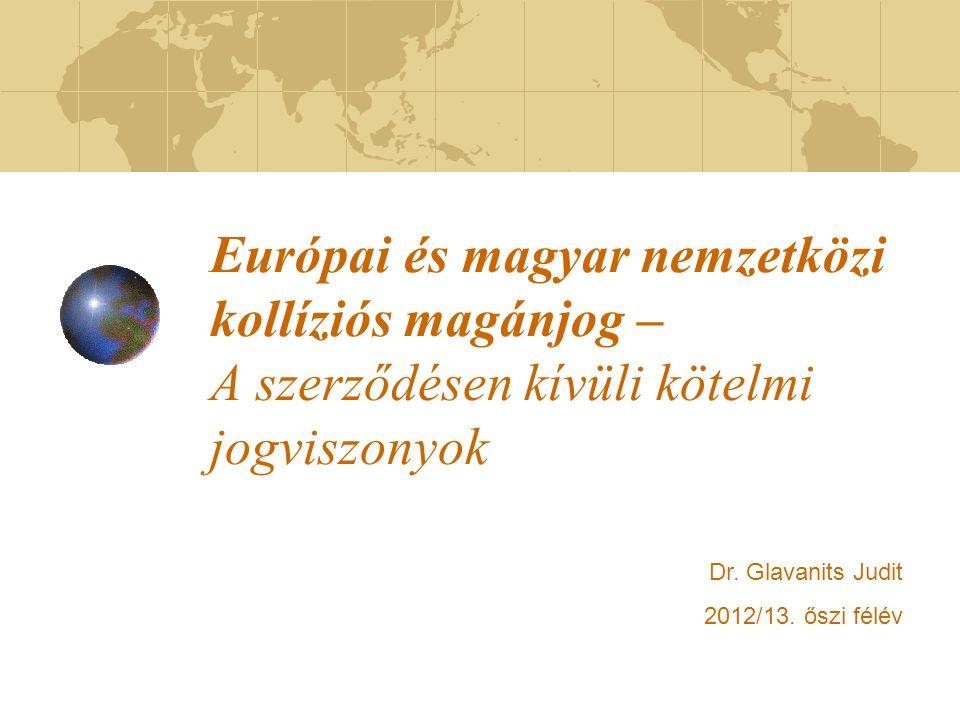 Európai és magyar nemzetközi kollíziós magánjog – A szerződésen kívüli kötelmi jogviszonyok