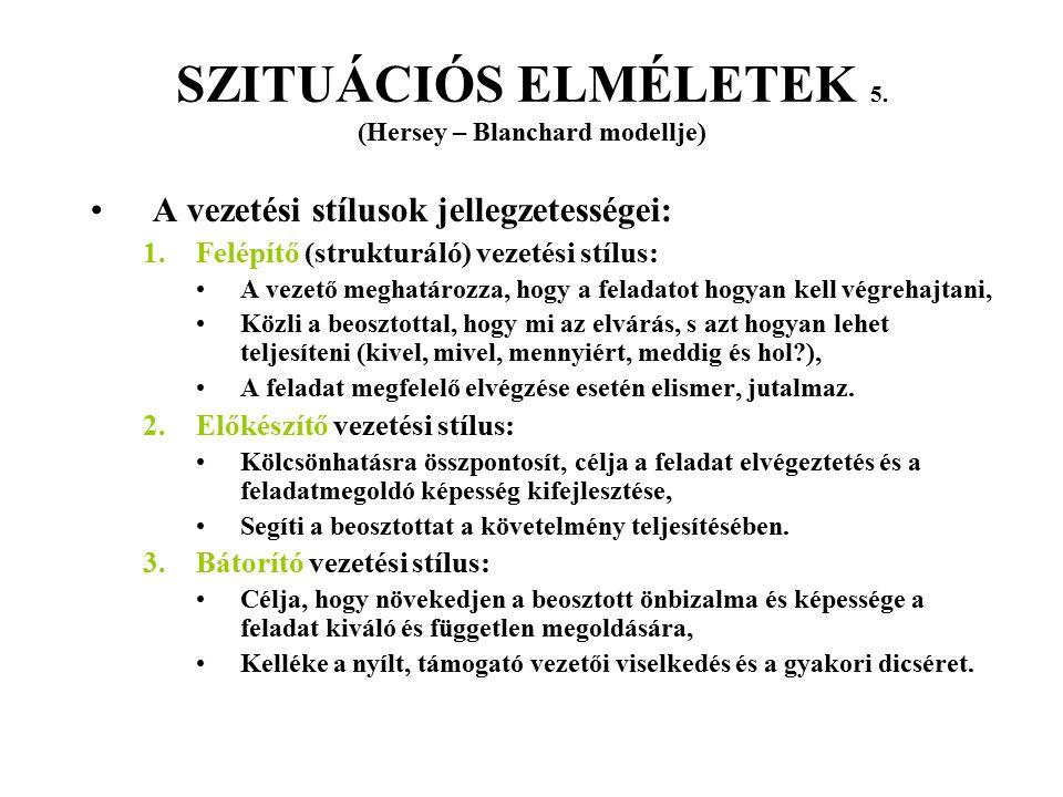 SZITUÁCIÓS ELMÉLETEK 5. (Hersey – Blanchard modellje)