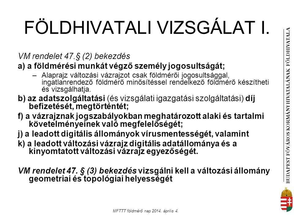 FÖLDHIVATALI VIZSGÁLAT I.