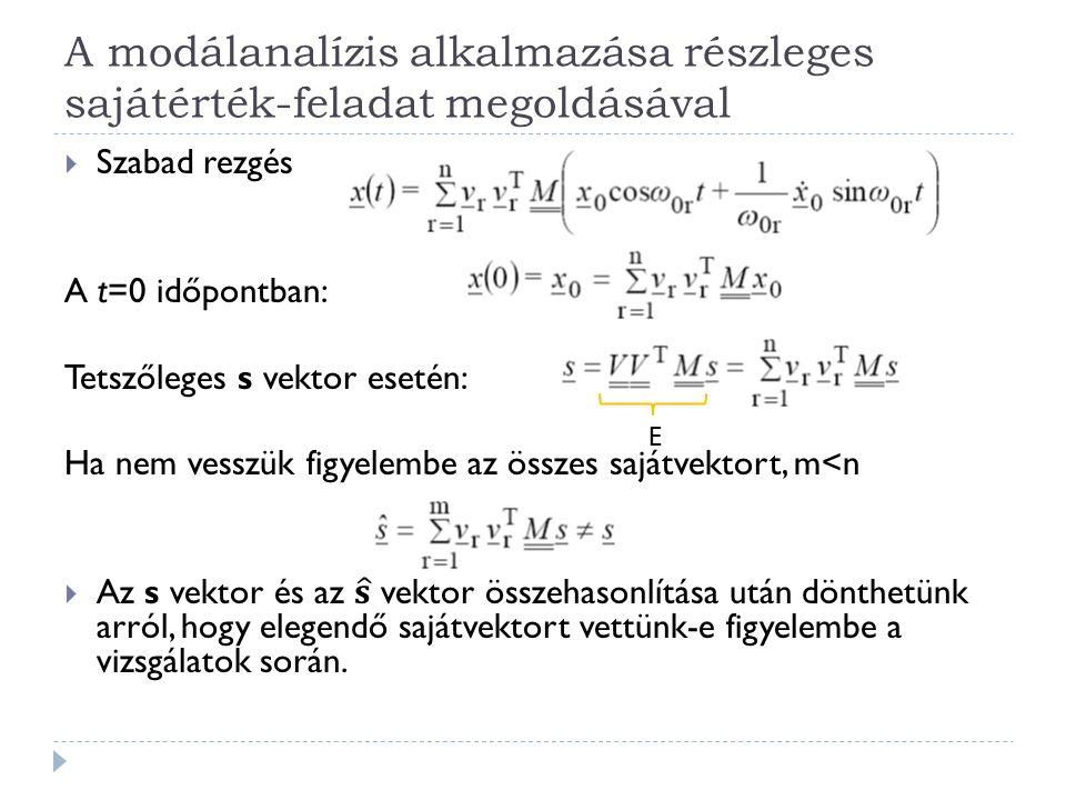 A modálanalízis alkalmazása részleges sajátérték-feladat megoldásával
