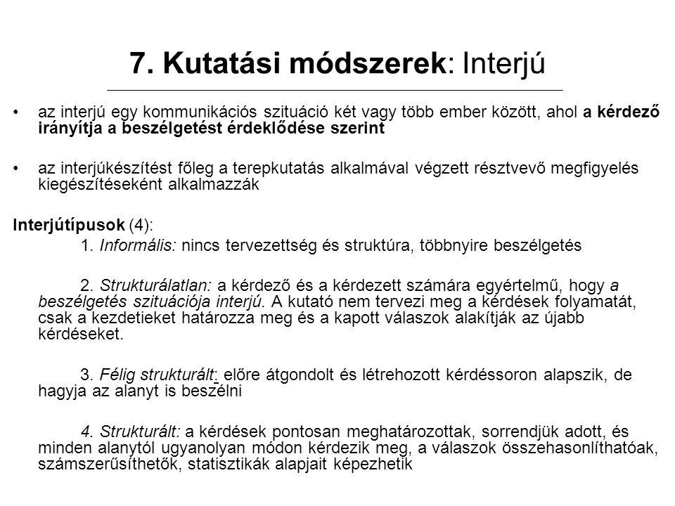 7. Kutatási módszerek: Interjú
