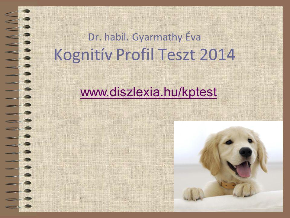 Dr. habil. Gyarmathy Éva Kognitív Profil Teszt 2014