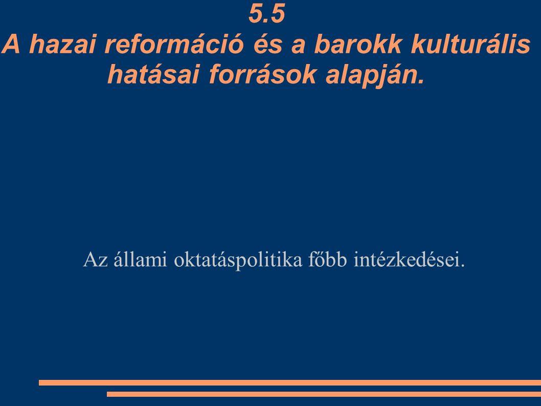 Az állami oktatáspolitika főbb intézkedései.