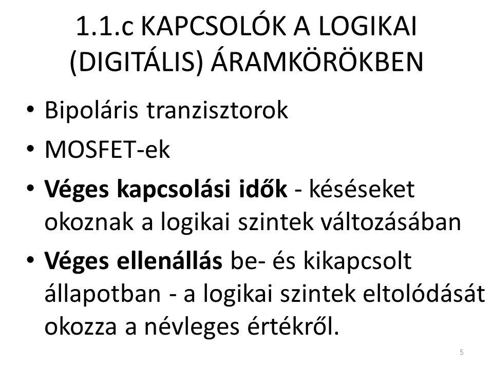 1.1.c KAPCSOLÓK A LOGIKAI (DIGITÁLIS) ÁRAMKÖRÖKBEN