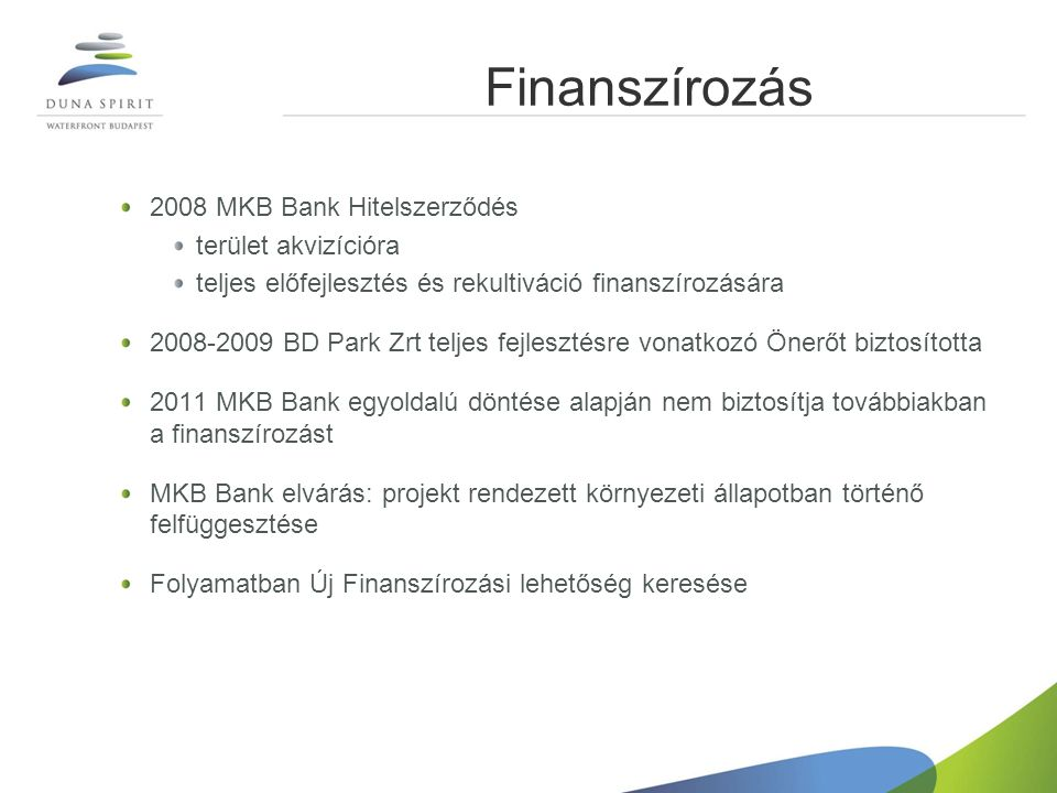 Finanszírozás 2008 MKB Bank Hitelszerződés terület akvizícióra