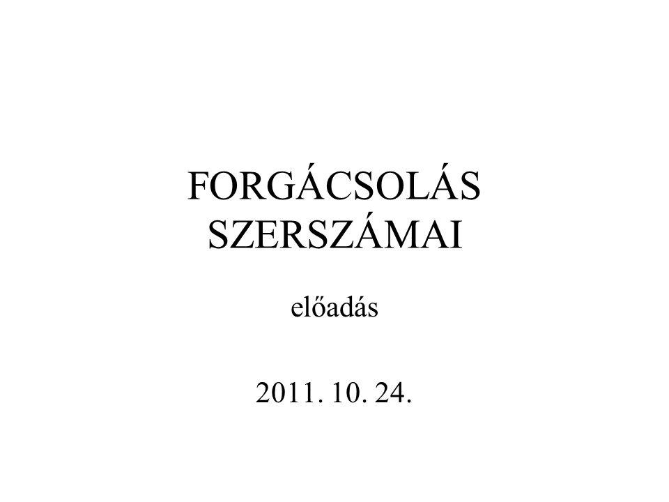 FORGÁCSOLÁS SZERSZÁMAI