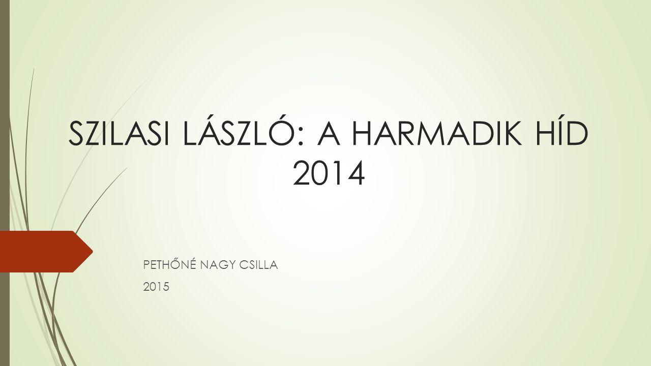 SZILASI LÁSZLÓ: A HARMADIK HÍD 2014