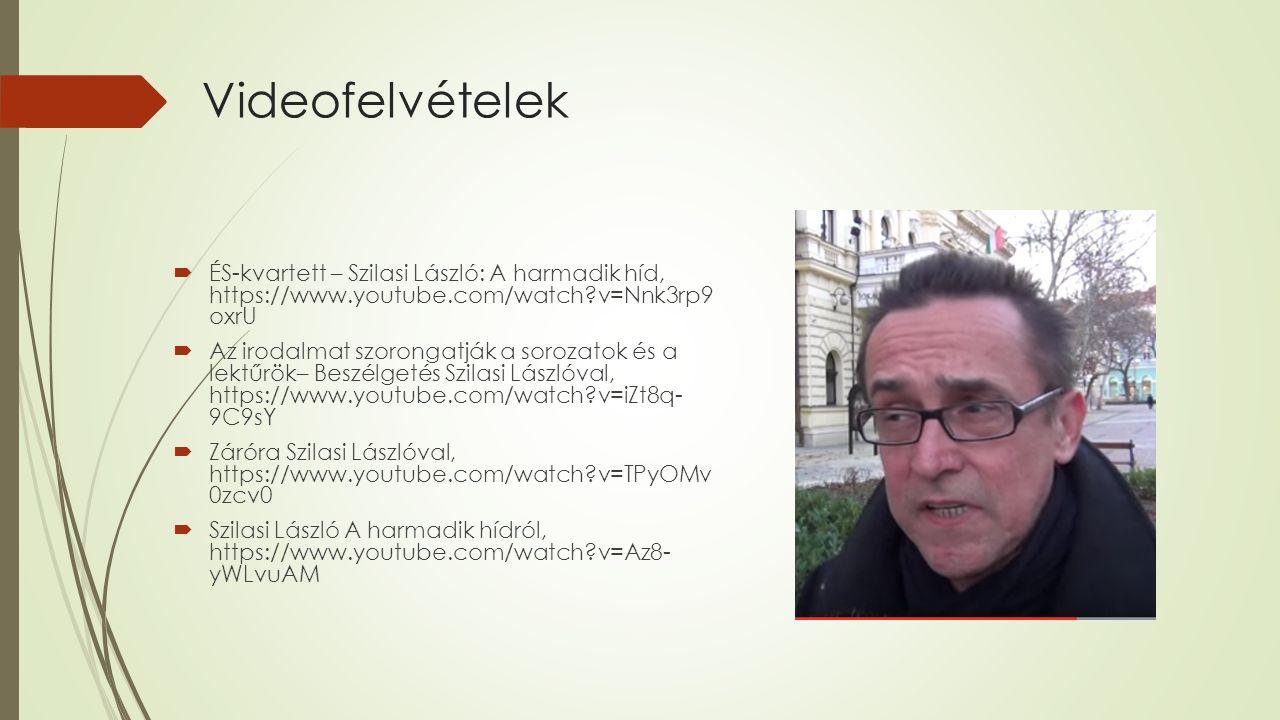 Videofelvételek ÉS-kvartett – Szilasi László: A harmadik híd, https://www.youtube.com/watch v=Nnk3rp9 oxrU.