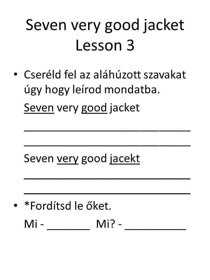 Seven very good jacket Lesson 3