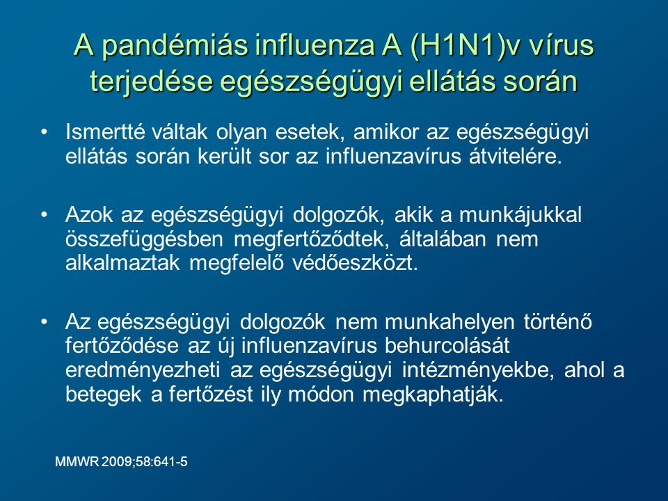 A pandémiás influenza A (H1N1)v vírus terjedése egészségügyi ellátás során