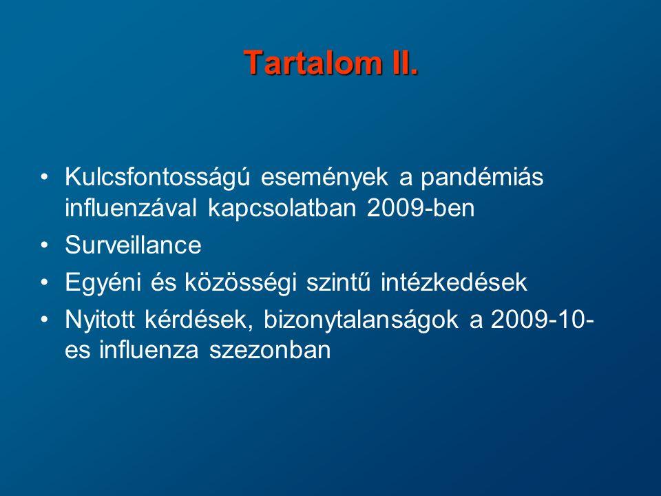 Tartalom II. Kulcsfontosságú események a pandémiás influenzával kapcsolatban 2009-ben. Surveillance.