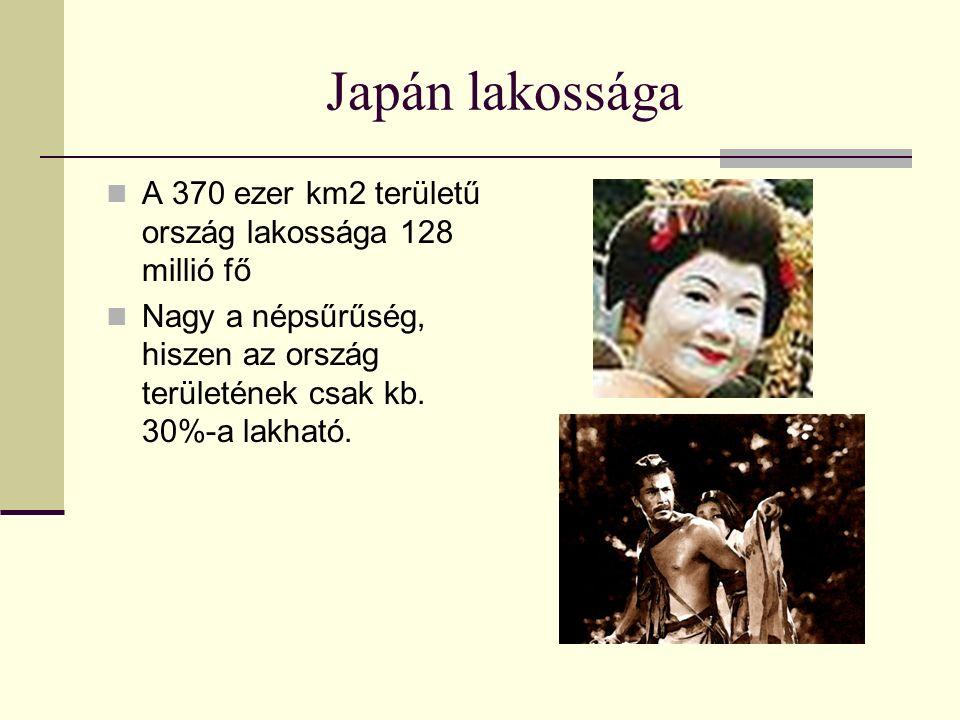 Japán lakossága A 370 ezer km2 területű ország lakossága 128 millió fő