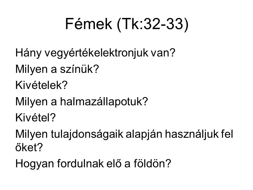 Fémek (Tk:32-33)