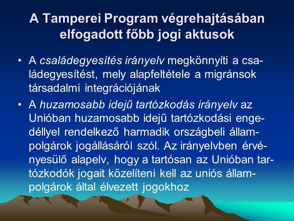 A Tamperei Program végrehajtásában elfogadott főbb jogi aktusok