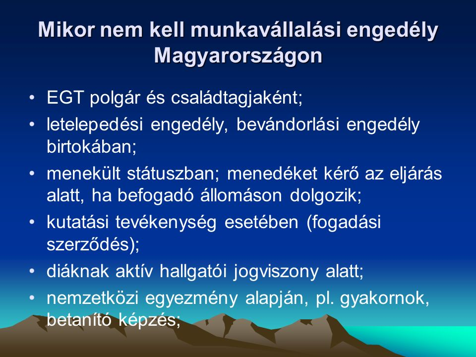 Mikor nem kell munkavállalási engedély Magyarországon