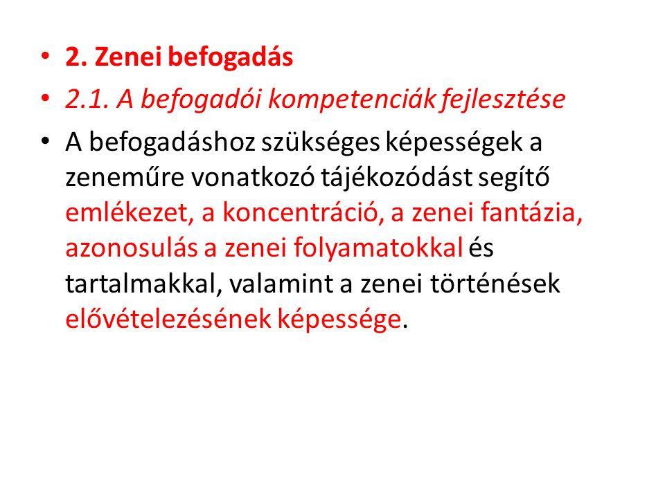 2. Zenei befogadás 2.1. A befogadói kompetenciák fejlesztése.