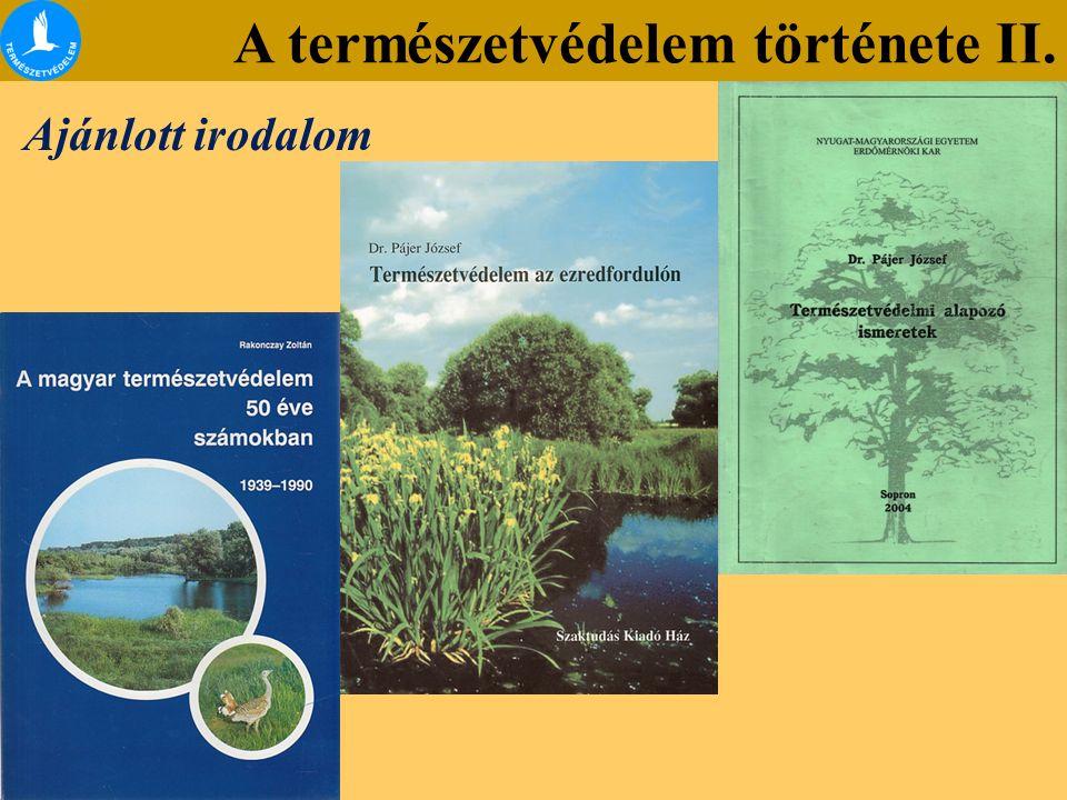 Természetvédelmi alapfogalmak A természetvédelem története II.