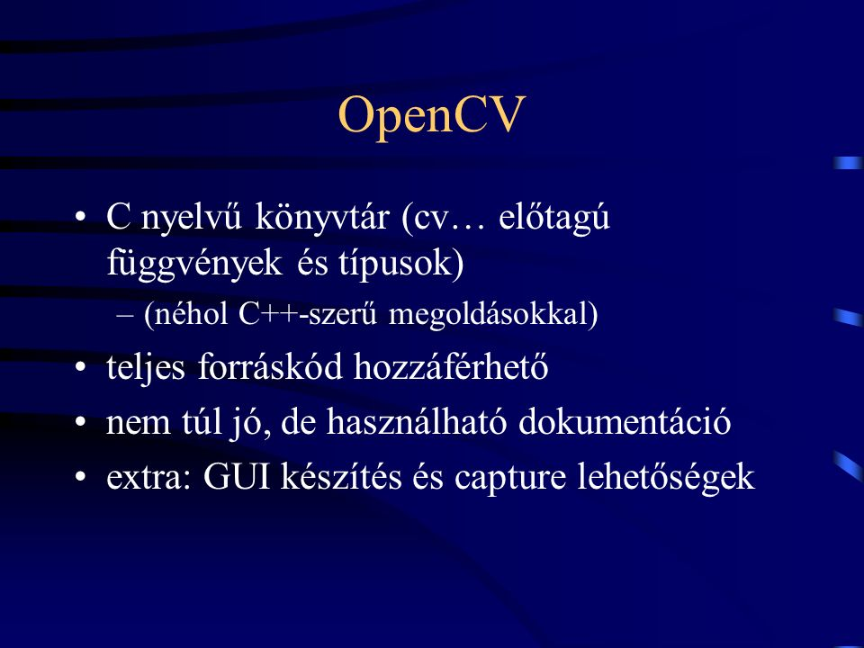 OpenCV C nyelvű könyvtár (cv… előtagú függvények és típusok)