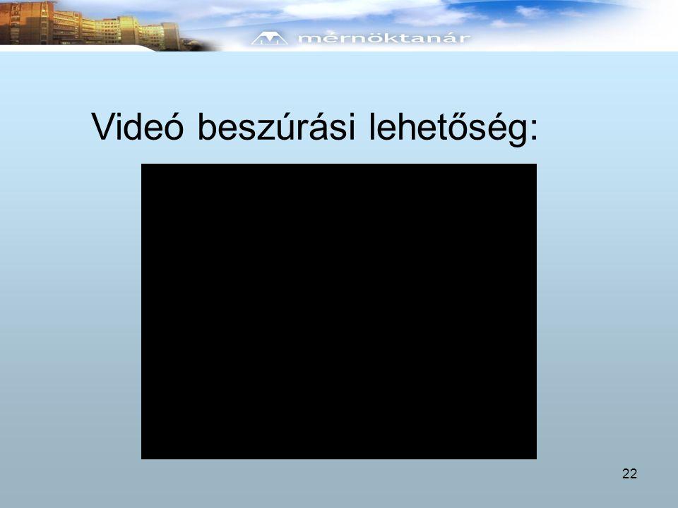 Videó beszúrási lehetőség: