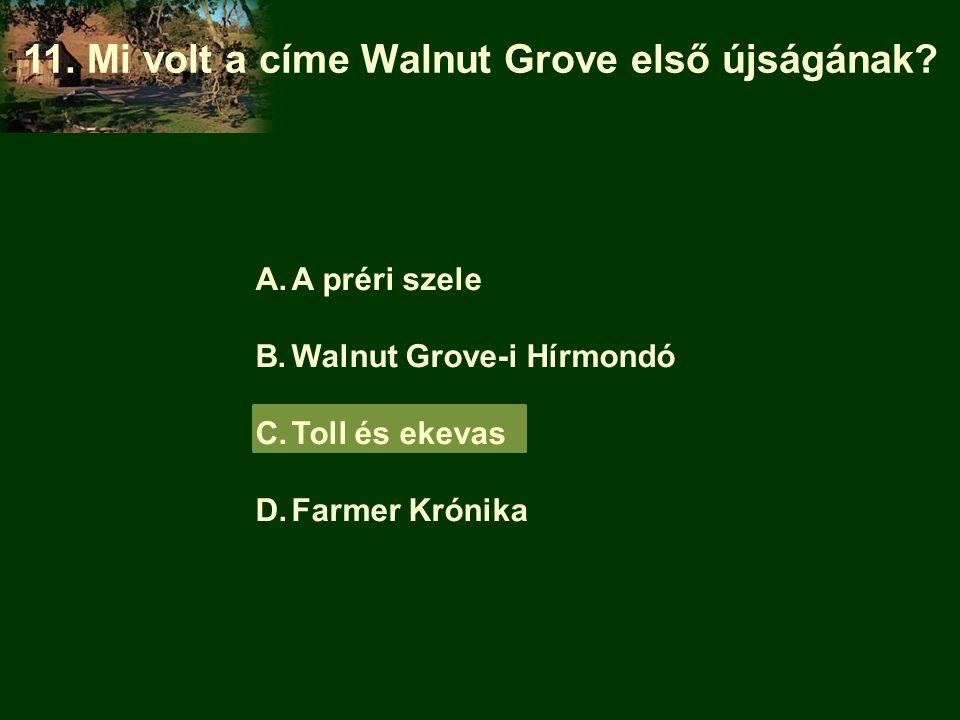11. Mi volt a címe Walnut Grove első újságának