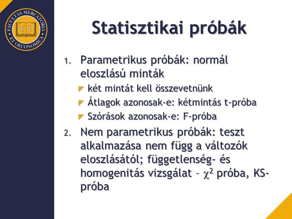 Statisztikai próbák Parametrikus próbák: normál eloszlású minták