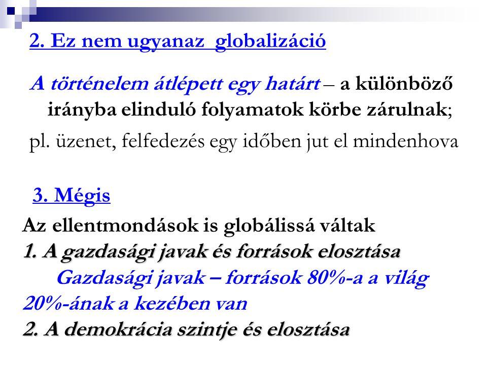 2. Ez nem ugyanaz globalizáció