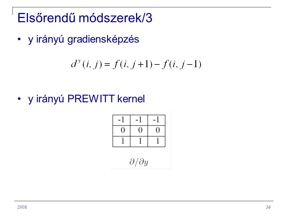 Elsőrendű módszerek/3 y irányú gradiensképzés y irányú PREWITT kernel
