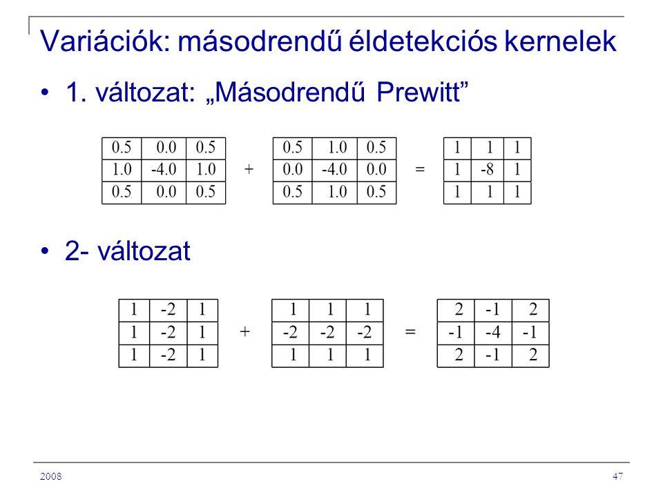 Variációk: másodrendű éldetekciós kernelek