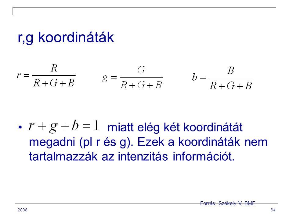 r,g koordináták miatt elég két koordinátát megadni (pl r és g). Ezek a koordináták nem tartalmazzák az intenzitás információt.
