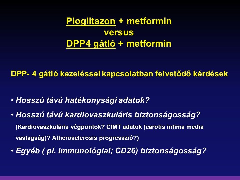 Pioglitazon + metformin versus DPP4 gátló + metformin