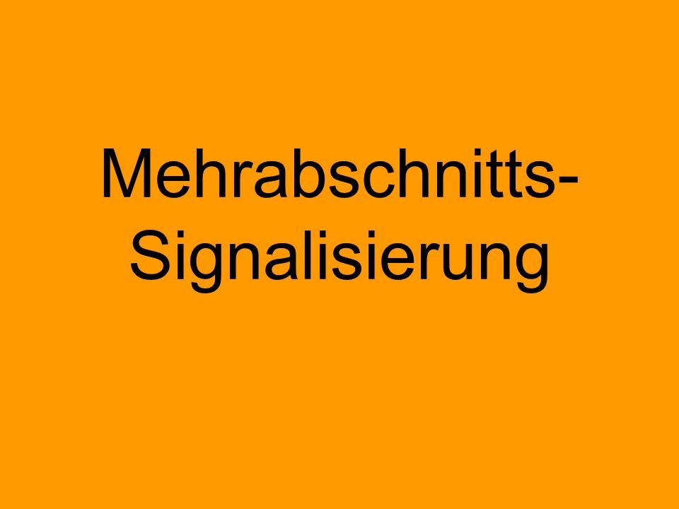Mehrabschnitts-Signalisierung