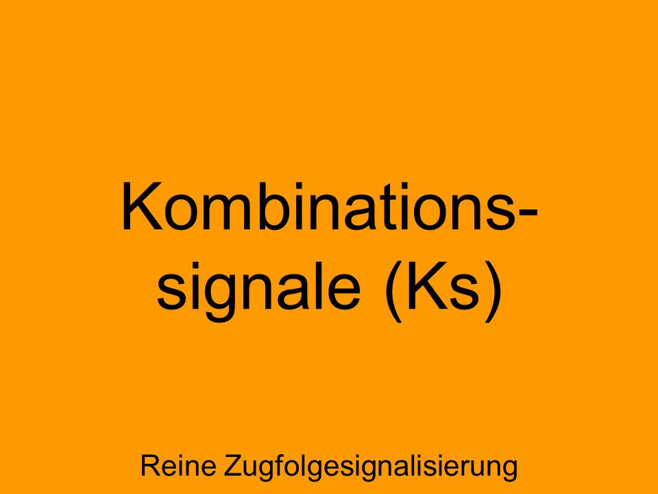 Kombinations- signale (Ks)