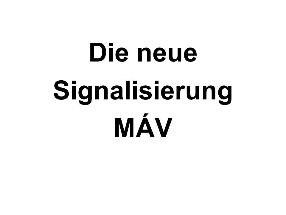 Die neue Signalisierung MÁV