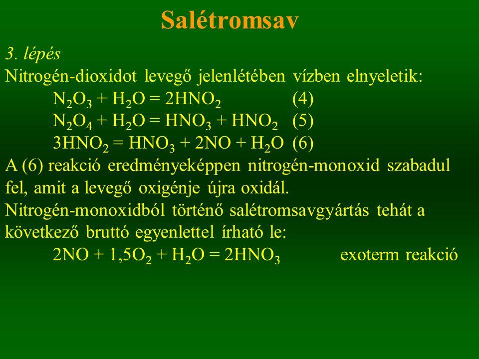 Salétromsav 3. lépés. Nitrogén-dioxidot levegő jelenlétében vízben elnyeletik: N2O3 + H2O = 2HNO2 (4)