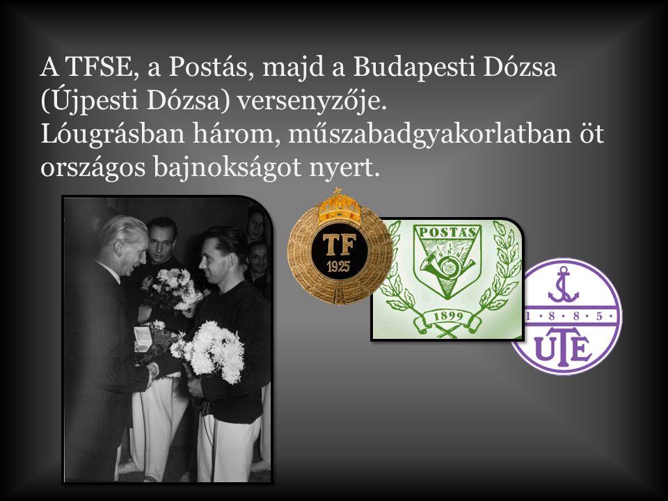 A TFSE, a Postás, majd a Budapesti Dózsa (Újpesti Dózsa) versenyzője