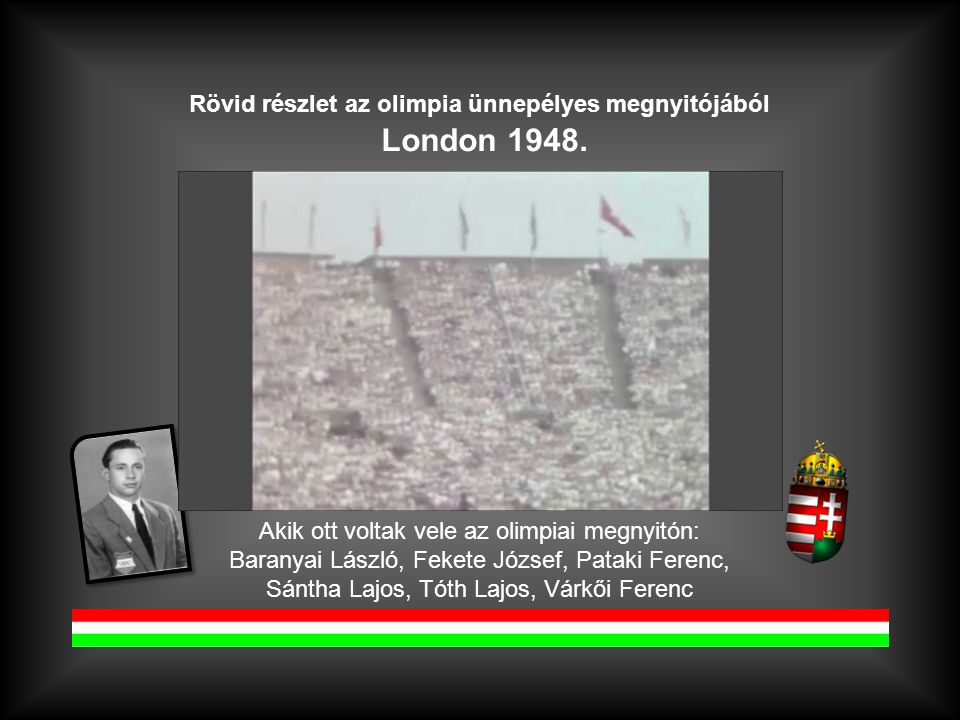 Rövid részlet az olimpia ünnepélyes megnyitójából London 1948.