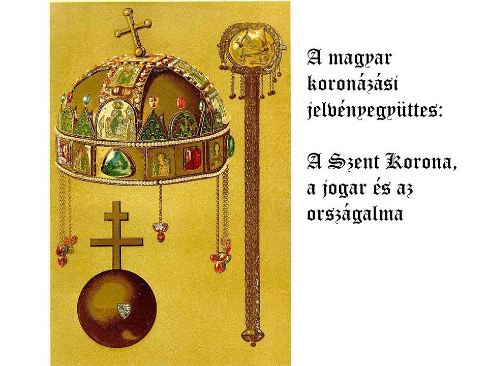 A magyar koronázási jelvényegyüttes: A Szent Korona, a jogar és az országalma