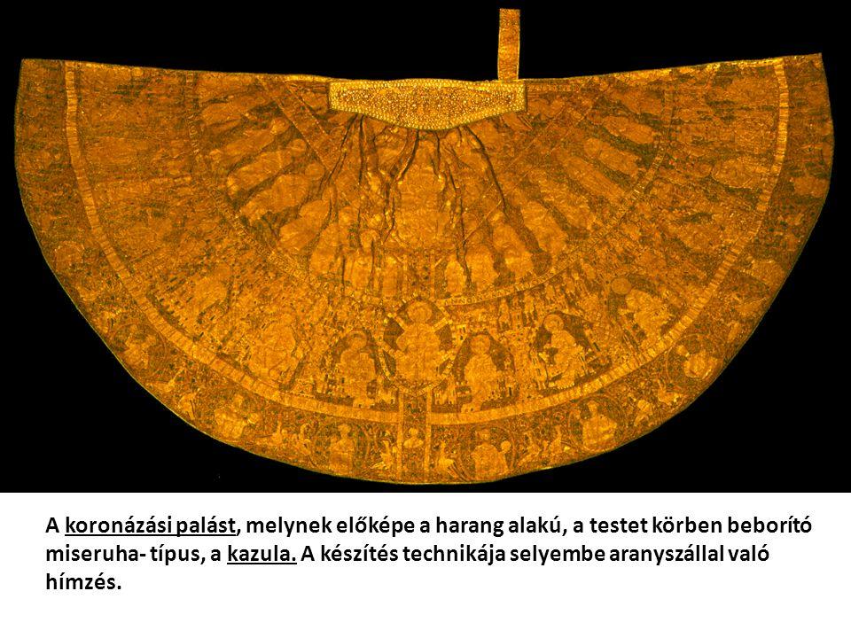 A koronázási palást, melynek előképe a harang alakú, a testet körben beborító miseruha- típus, a kazula.