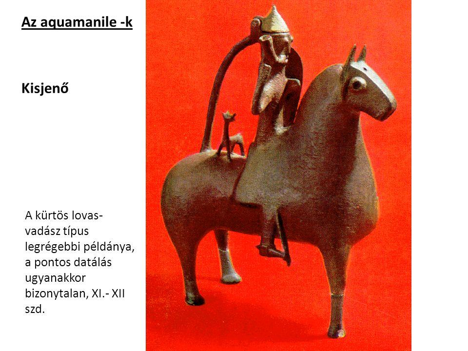 Az aquamanile -k Kisjenő