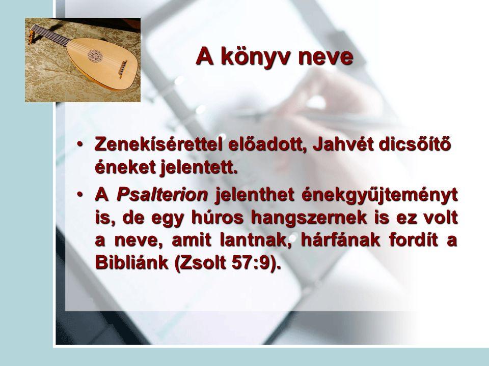 A könyv neve Zenekísérettel előadott, Jahvét dicsőítő éneket jelentett.