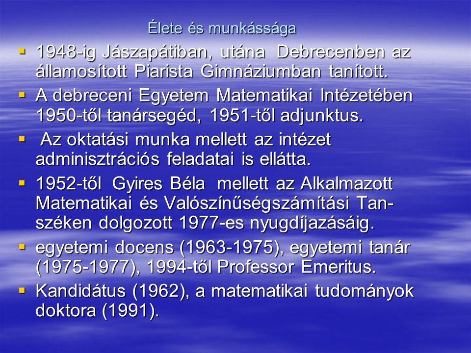 Kandidátus (1962), a matematikai tudományok doktora (1991).
