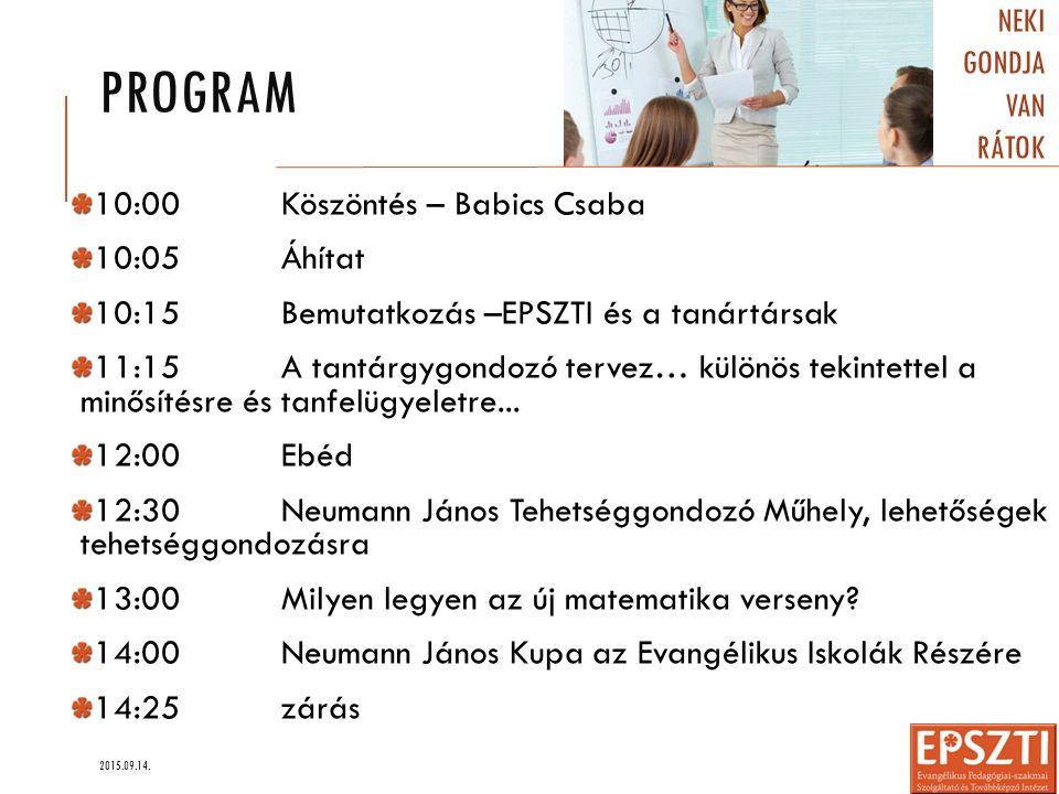 Program Neki gondja van rátok 10:00 Köszöntés – Babics Csaba