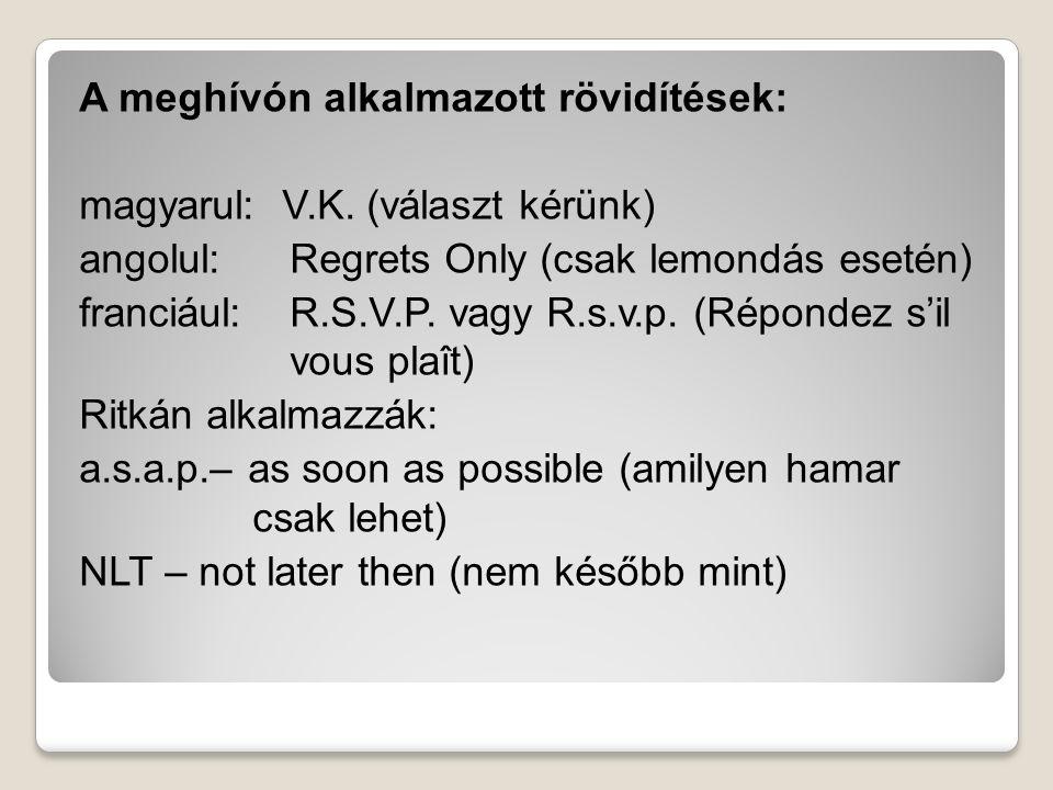 A meghívón alkalmazott rövidítések: magyarul: V. K
