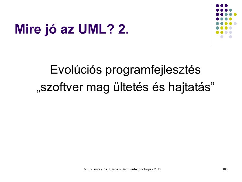 """Mire jó az UML 2. """"szoftver mag ültetés és hajtatás"""