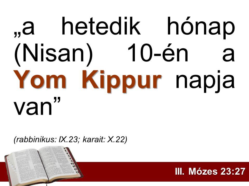 """""""a hetedik hónap (Nisan) 10-én a Yom Kippur napja van"""