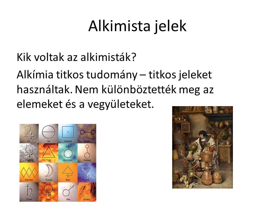 Alkimista jelek Kik voltak az alkimisták. Alkímia titkos tudomány – titkos jeleket használtak.