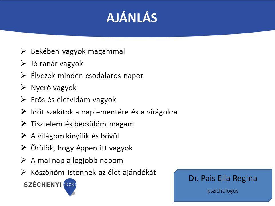 Ajánlás Dr. Pais Ella Regina Békében vagyok magammal Jó tanár vagyok