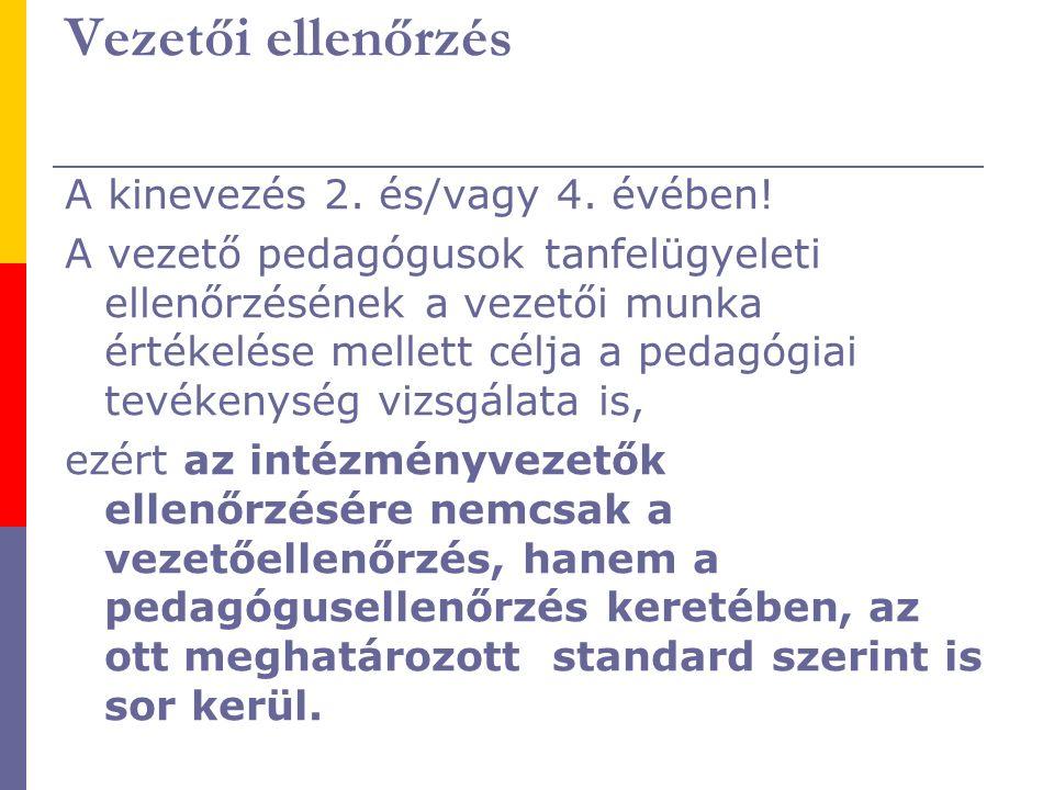 Vezetői ellenőrzés A kinevezés 2. és/vagy 4. évében!